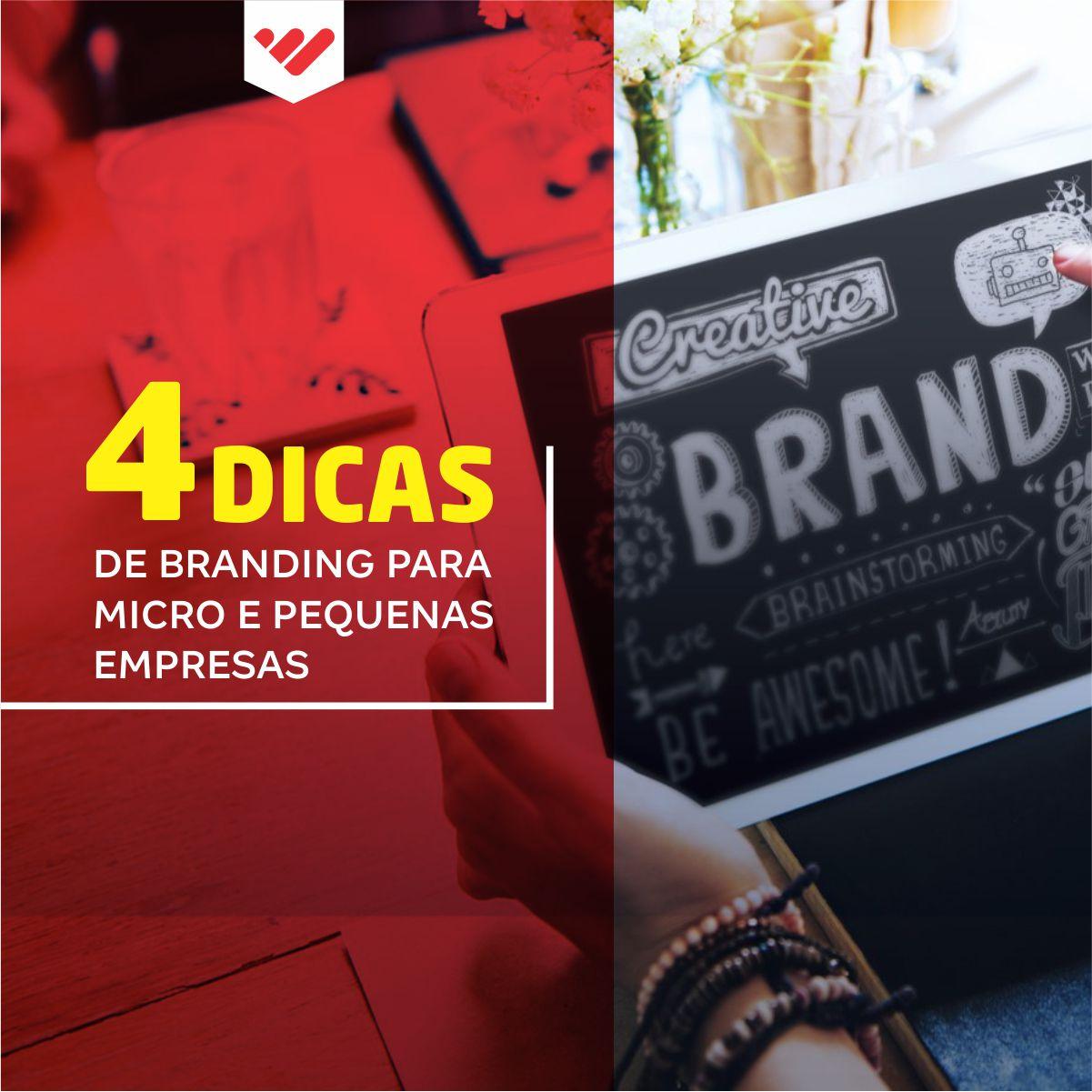 4 dicas de branding para micro e pequenas empresas
