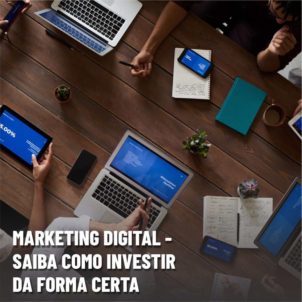Marketing Digital: saiba como investir da forma certa